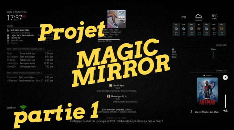 Ma table Magic Mirror – Partie 1 , l'installation